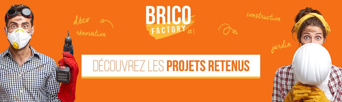 RÉSULTATS DE LA BRICO FACTORY #1